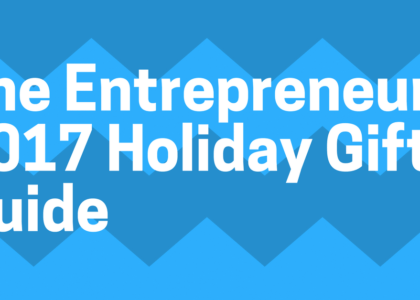 The Entrepreneur 2017 Holiday Gift Guide