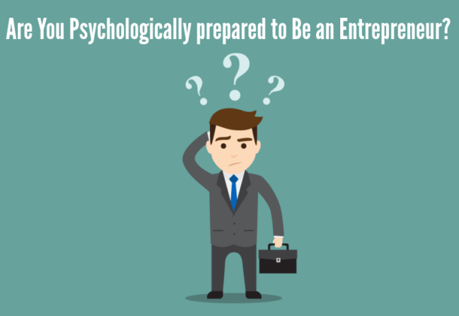 Are You Psychologically Prepared To Be An Entrepreneur